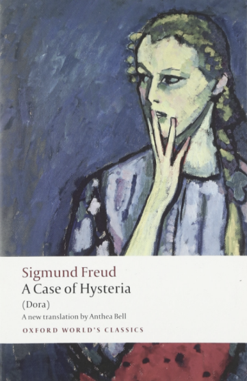 A Case of Hysteria - Sigmund Freud - Oxford University Press